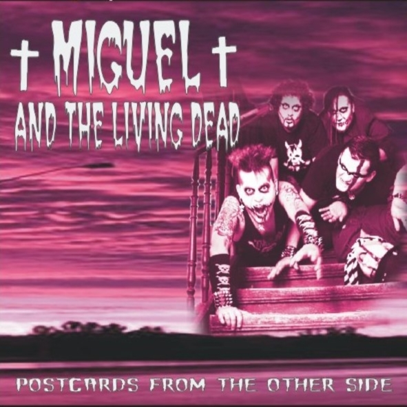 MIGUEL AND THE LIVING DEAD: Postcards From The Other Side  (Noise Annoys 2007)