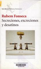 Rubem Fonseca, Secreciones, excreciones y desatinos