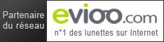 Partenaire du réseau Evioo.com N°1 des lunettes sur internet