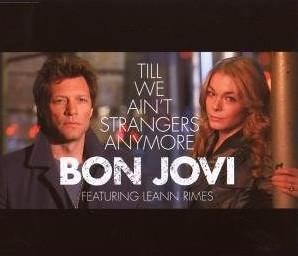 Bon Jovi feat. Leann Rimes - Till We Ain´t Strangers Anymore (39)