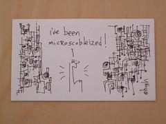 I've Been Microscobleized!