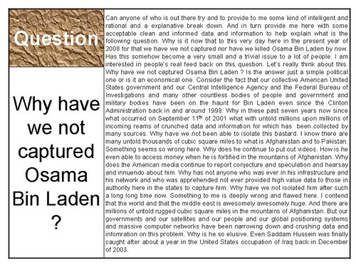 And since 2001-09-11 why is it we have we not captured Osama Bin Laden ?