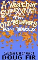 The Old Believers, A Weather, Super XX Man, Hello Damascus 6/27 @ Doug Fir