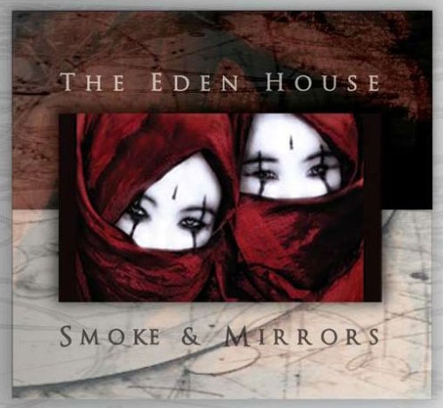 THE EDEN HOUSE: Smoke And Mirrors (Trisol 2009)