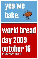world bread day 2009 - yes we bake.(last day of submission october 17)