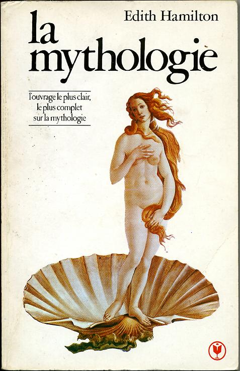 La mythologie, by Edith HAMILTON