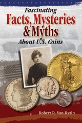 US Coins Facts, Mysteries & Myths
