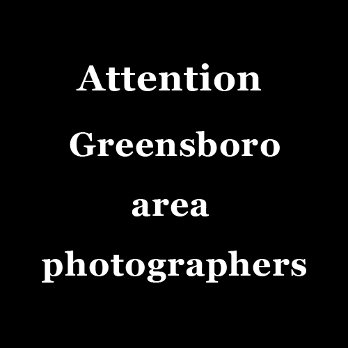 Attention Greensboro area photographers