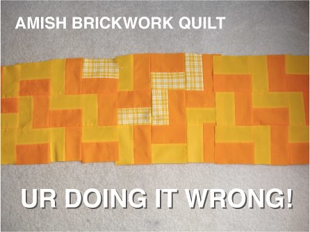 Amish Brickwork Quilt - UR DOING IT WRONG (Does Not Compute)