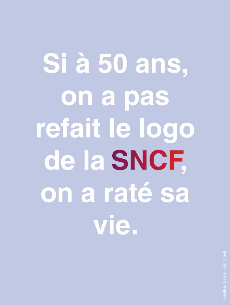 Si à 50 ans, on a pas refait le logo de la SNCF, on a raté sa vie.