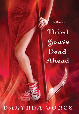 February 2nd 2012 by Piatkus Books       Third Grave Dead Ahead (Charley Davidson #3) by Darynda Jones