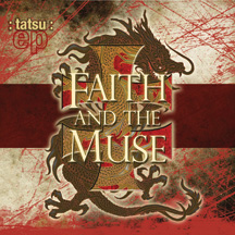 FAITH AND THE MUSE: Tatsu Ep (Mercyground 2009)