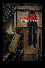 John Danbo ('PixelPlacebo') Tags: cute rain night john ego dark toy ebay photos adorable buddy adventure plastic choice adventures machete alter rambo freelance knive bloodthirsty notcute mercenary danbo hobsons atall ravenous revoltech danboard