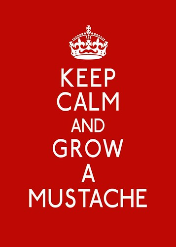 Keep Calm and grow a Mustache