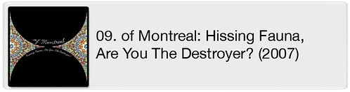 09. of Montreal - Hissing Fauna, Are You The Destroyer (2007)