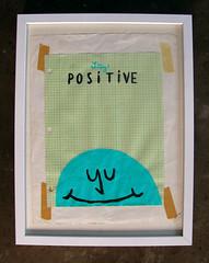MSNTCE: Stay Positive (Willbryantplz) Tags: smile positive verbatim graphpaper nahcotta gouche msntce