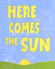 Here Comes The Sun - Art Prnt (HoneyBooArt) Tags: boy woman sun man art love students colors girl illustration digital words office bedroom heart handmade drawing colorfull teenagers here livingroom gift quotes present prints beatles etsy comes inspire songs artprints walldecoration honeyboo