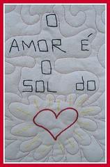 Eu acredito nisso... (Joana Joaninha) Tags: sol brasil quilt amor corao belohorizonte joanajoaninha