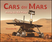 Review of the Day   Cars on Mars: Roving the Red Planet by Alexandra Siy