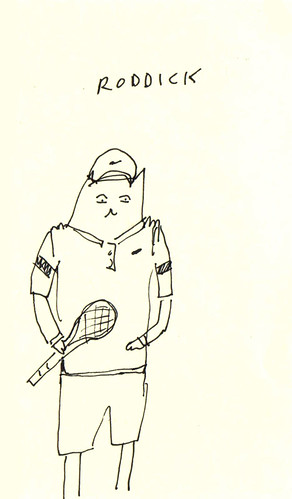 Roddick by you.