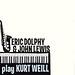 Eric Dolphy & John Lewis Play Kurt Weill