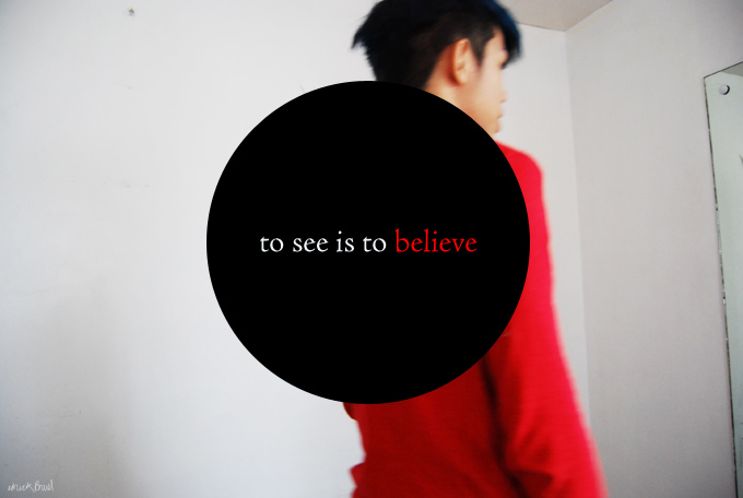 to see is to believe