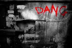 Dang! (Jack//Kennedy) Tags: red urban graffiti gritty dang selectivecolor selectivecolour selectiveblackandwhite selectivebw selectivebandw