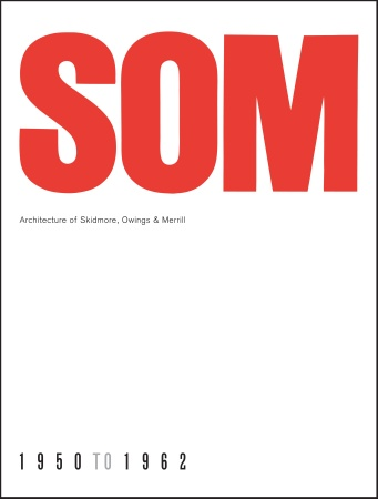 Monacellis five-book series on SOM begin with three volumes reprinted from the original Verlag Gerd Hatje monographs.