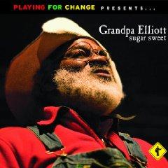 Playing for Change presents Grandpa Elliott