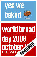 World Bread Day 2009 - Yes we baked. - Roundup