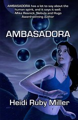 June 2nd 2011 by Union City Publishing (first published May 3rd 2011)        Ambasadora (Volume 1) by Heidi Ruby Miller