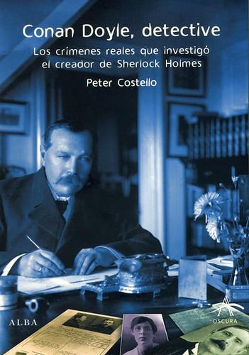 Conan Doyle detective - Peter Costello [DOC | PDF | EPUB | Español | 7.95 MB]