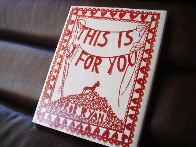 """This is for you"" by Rob Ryan"