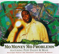 Mo Money Mo Problems?