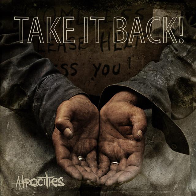 "Atrocities Take It Back. Take It Back! - ""Atrocities"" (Facedown Records - November 10, 2009). www.bandsonfire.com/resources/release-presentations/artic."