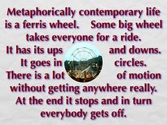 Ferris Wheel (fillzees) Tags: life wheel circle typography words message ride text literary philosophy round ferriswheel metaphor motivational aha