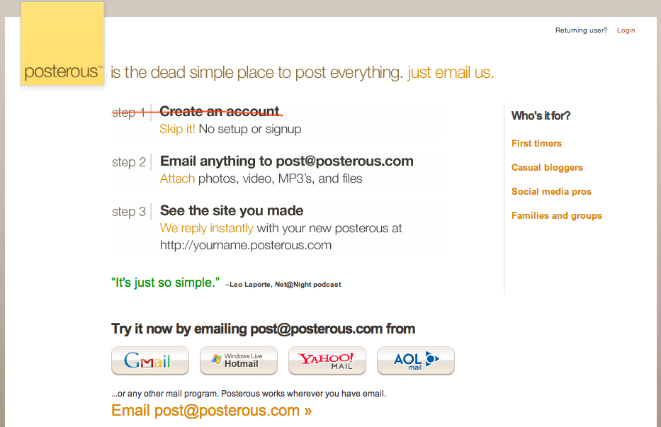 Posterous - The place to post everything. Just email us. Dead simple blog by email.
