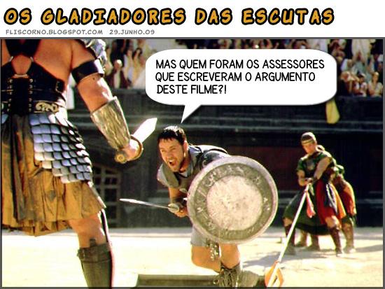 Os gladiadores das escutas