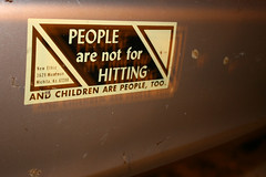 "My mom's bumper sticker: ""People are Not for Hitting (and children are people too)"