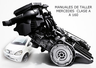 Manuales taller MERCEDES CLASE A  A160 by RadioPato