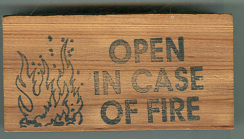 """OPEN IN CASE OF FIRE"" - cedar gag box closed (( 1996 ))"