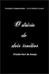 O Diário de Dois Irmãos - Priscila Neri de Araujo