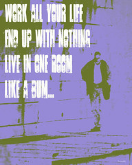 work all your life (lensable) Tags: blue green wasted poster graphicdesign graphic outsider bum walker nothing waits regret missed grungy opportunities realisation chances nameofthegame lensable workallyourlife