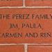 THE PEREZ FAMILY JIM, PAULA, CARMEN, AND RENA