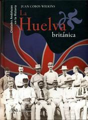 La Huelva británica - Juan Cobos Wilkins