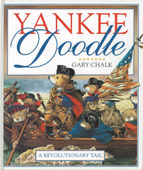 DK Yankee Doodle - Another picture book for Dorling Kindersley, Yankee Doodle uses the old song as a background to the story of a young musician during the American Revolution. Part of the fun in doing this, was fitting the animals with historically accur