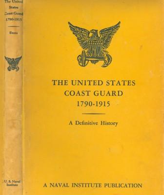 The United States Coast Guard 1790-1915 a Definitive History.