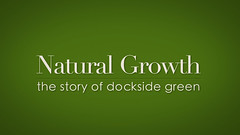 'Natural Growth' The Story of Dockside Green