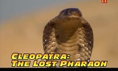 Cleopatra The Lost Pharaoh - 2006