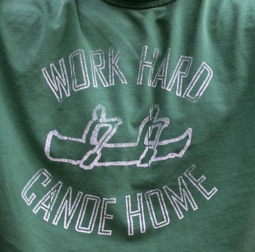 Work hard canoe home